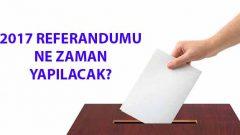 2017 Referandumu Ne Zaman Yapılacak?