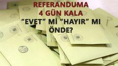 İşte Referanduma 4 Gün Kala Son Anket Sonucu!