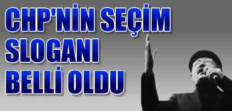 """CHP'nin yeni seçim sloganı belli oldu: """"Önce Türkiye"""""""