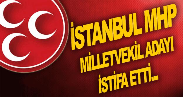 MHP İstanbul adayı adaylıktan çekildi
