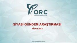 ORC'nin Nisan Ayı Siyasi Gündem Araştırması