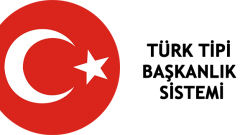 Türk Tipi Başkanlık Sistemi nedir, nasıl olacak?